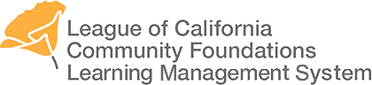 League of California Community Foundations - Learning Management System